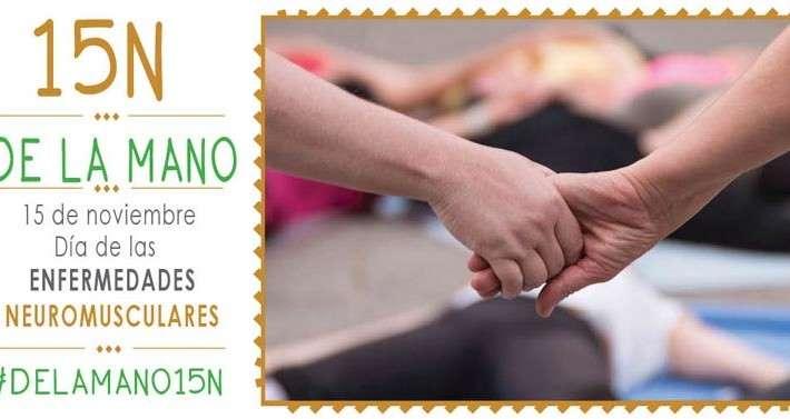 #DELAMANO15N, una oportunidad para conocer  las enfermedades neuromusculares